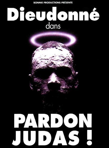 DIEUDONNE PARDON JUDAS