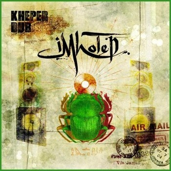 Imhotep - kheper Dub - 2014 - 320Kbps