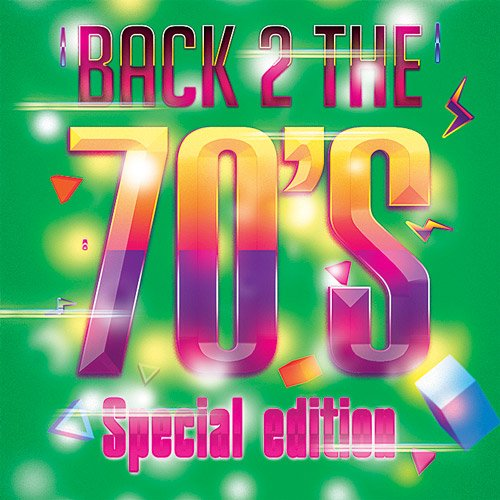 Back 2 The 70's Special Edition (2014)