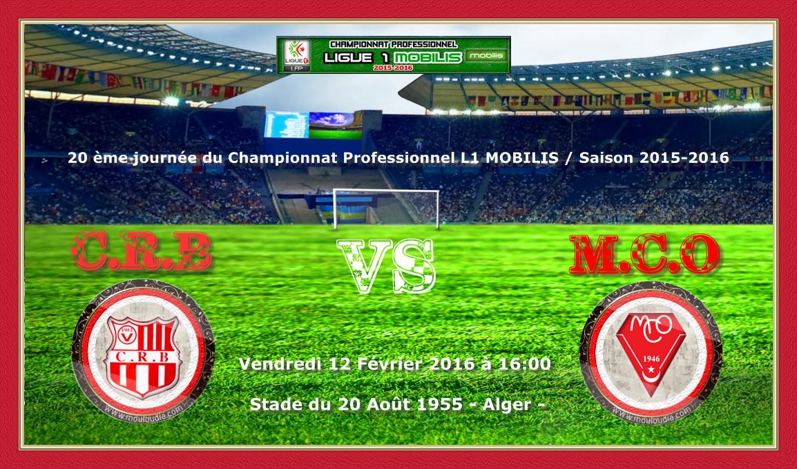 [20°J-L1-15/16] CR Belouizdad - MC Oran ce vendredi (16h) au stade du 20 Août 1955 d'Alger...
